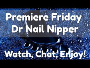 Dr Nail Nipper [Premiere Friday] (2019)