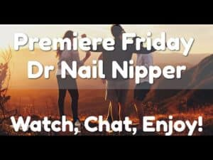 Friday Premiere with Dr Nail Nipper (2019)