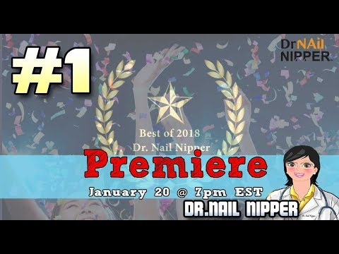 Dr Nail Nipper's Best of 2018 #1 1